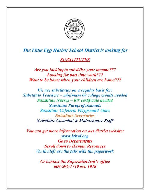LEHSD is looking for Substitutes.  Call 609-296-1719 extension 1018 for details.